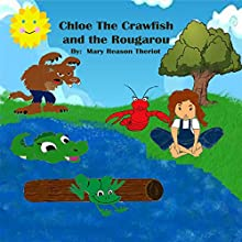 Chloe the Crawfish and the Rougarou (       UNABRIDGED) by Mary Reason Theriot Narrated by Marie Townsend