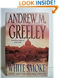 White Smoke: A Novel About the Next Papal Conclave