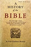 img - for A History of the Bible: An Introduction to the Historical Method (Beacon Paperback No. 239) book / textbook / text book