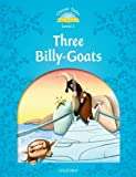 Sue Arengo Classic Tales Second Edition: Level 1: The Three Billy Goats Gruff