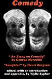 """Comedy: """"An Essay on Comedy"""" by George Meredith. """"Laughter"""" by Henri Bergson"""