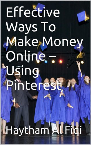 Effective Ways To Make Money Online – Using Pinterest