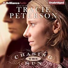 Chasing the Sun: Land of the Lone Star, Book 1 (       UNABRIDGED) by Tracie Peterson Narrated by Renee Raudman