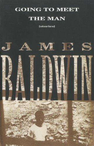 James Baldwin - Going to Meet the Man