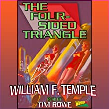 The Four-Sided Triangle (       UNABRIDGED) by William F. Temple Narrated by Tim Rowe
