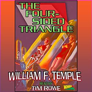 The Four-Sided Triangle | [William F. Temple]