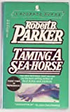 Taming a Sea-horse (0140099018) by Robert B. Parker