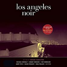 Los Angeles Noir (       UNABRIDGED) by Denise Hamilton (editor) Narrated by Victor Bevine, Elizabeth Evans, Therese Plummer, David Marantz, Mirron Willis