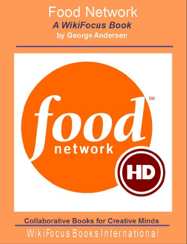 Food Network: A WikiFocus Book (WikiFocus Book Series)