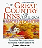 img - for The Great Country Inns of America Cookbook: Favorite Recipes from Famous American Inns by Stroman, James (1999) Paperback book / textbook / text book