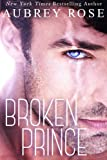 Broken Prince: A New Adult Romance Novel