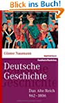 Deutsche Geschichte: Das Alte Reich 9...