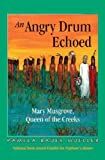 An Angry Drum Echoed: Mary Musgrove, Queen of the Creeks - Mom's Choice Awards Recipient