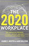 Image of The 2020 Workplace: How Innovative Companies Attract, Develop, and Keep Tomorrow's Employees Today