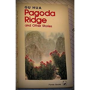 Pagoda Ridge and other stories Hua Ku
