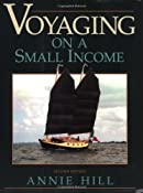 Amazon.com: Voyaging On A Small Income (9781888671377): Annie Hill: Books