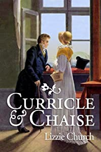 (FREE on 7/12) Curricle & Chaise by Lizzie Church - http://eBooksHabit.com