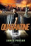 Quarantine (Alone) (075828070X) by Phelan, James