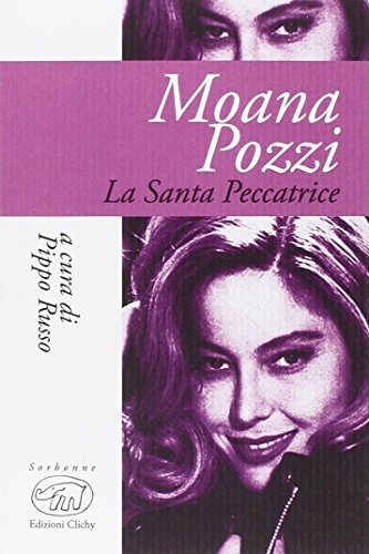 Moana Pozzi. La santa peccatrice