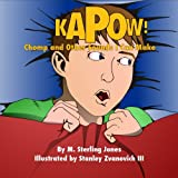 img - for Kapow, Chomp and Other Sounds I Can Make book / textbook / text book