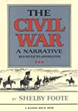 The Civil War: A Narrative: Red River to Appomattox (0394465121) by Shelby Foote
