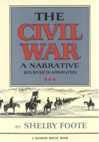 The Civil War: A Narrative: Red River to Appomattox (Vol. III)