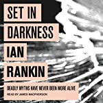 Set in Darkness: Inspector Rebus, Book 11 (       ABRIDGED) by Ian Rankin Narrated by James Macpherson