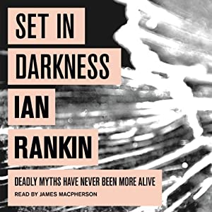 Set in Darkness: Inspector Rebus, Book 11 | [Ian Rankin]