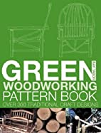 Green Woodworker's Pattern Book: Over…