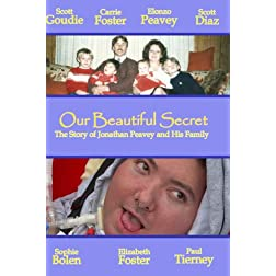 Our Beautiful Secret: The Story of Jonathan Peavey and His Family