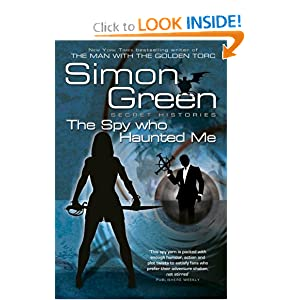 The Spy Who Haunted Me (Secret Histories) - Simon R Green