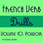 French Verb Drills Featuring the Verb Pouvoir [French Edition]: Master the French Verb Pouvoir | Frederic Bibard