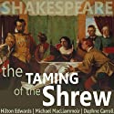 The Taming of the Shrew (Dramatised) (       UNABRIDGED) by William Shakespeare Narrated by Hilton Edwards, Michael MacLiammoir, Daphne Carroll