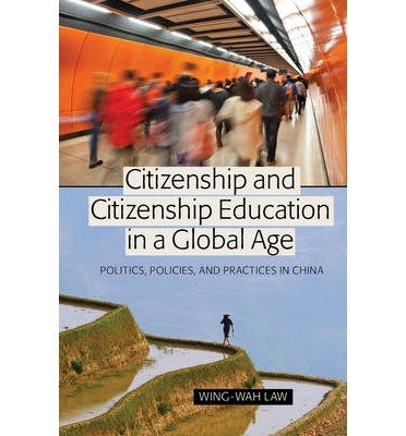 citizenship-and-citizenship-education-in-a-global-age-politics-policies-and-practices-in-china-globa