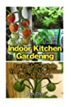 Indoor Kitchen Gardening: Eat Fresh T...