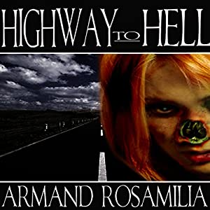 Highway to Hell and Dying Days - Armand Rosamilia