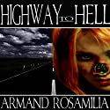 Highway to Hell: Dying Days, Book 1 (       UNABRIDGED) by Armand Rosamilia Narrated by Jack Wallen, Jr.