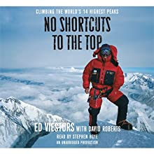 No Shortcuts to the Top: Climbing the World's 14 Highest Peaks (       UNABRIDGED) by Ed Viesturs, David Roberts Narrated by Stephen Hoye