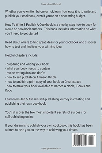 How To Write and Publish a Cookbook: - A Guide To Writing, Self Publishing and Selling A Cookbook With No Publisher Contract and No Money