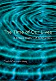 David Couzens Hoy The Time of Our Lives: A Critical History of Temporality
