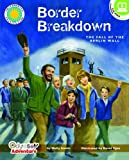 Border Breakdown: The Fall of the Berlin Wall - a Smithsonian Odyssey Adventure Book (Odyssey Adventures)