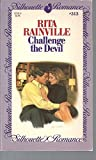 img - for Challenge the Devil (Silhouette Romance #313) book / textbook / text book