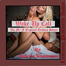 Wake-Up Call: An M/F Explicit Erotica Story | Livre audio Auteur(s) : Sabrina Brownstone Narrateur(s) : Molly Evans