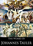 img - for The Works of Johannes Tauler: Meditations on the Life and Passion of Our Lord Jesus Christ, The Following of Christ, The Inner Way: Being Thirty-Six Sermons ... (3 Books With Active Table of Contents) book / textbook / text book