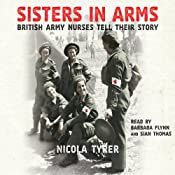 Sisters in Arms: British Army Nurses Tell Their Story | [Nicola Tyrer]