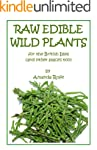 Raw Edible Wild Plants for the Britis...