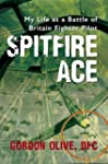 Spitfire Ace: My Life as a Battle of...