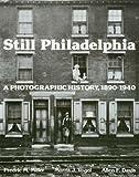 Still Philadelphia: A Photographic History, 1890-1940