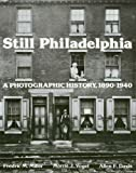 img - for Still Philadelphia: A Photographic History, 1890-1940 book / textbook / text book