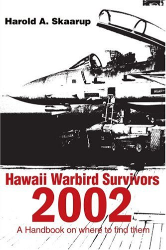Hawaii Warbird Überlebenden 2002: A Handbook on Where to Find Them